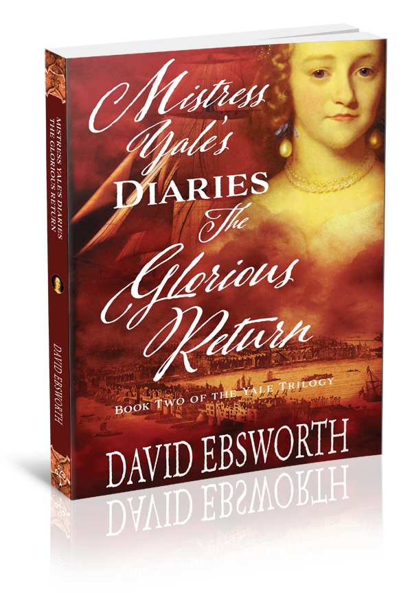 Mistress Yale's Diaries The Glorious Return book by David Ebsworth