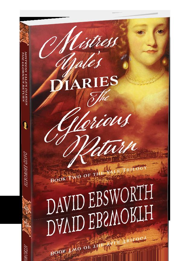 Mistress Yale's Diaries, The Glorious Return